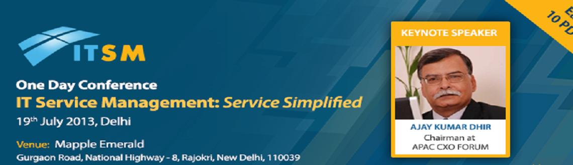 "One Day Conference ""IT Service Management: Service Simplified""  at the Mapple Emerald Hotel, Delhi on the 19th of July"