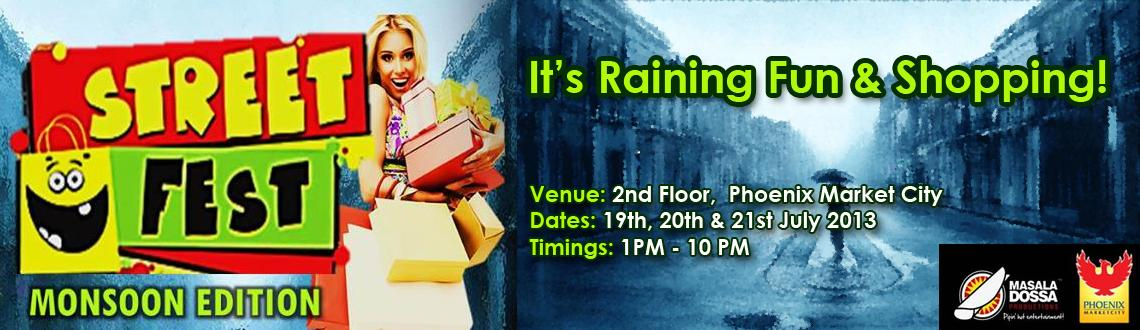 STREET FEST: MONSOON EDITION on 19th,20th &21st July