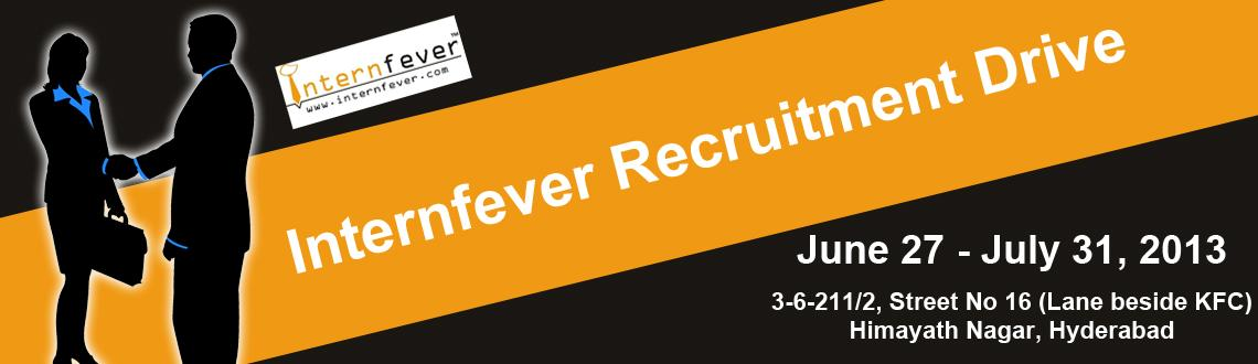 Book Online Tickets for Internfever Recruitment Drive - July, Hyderabad. Internfever Recruitment Drive - July 