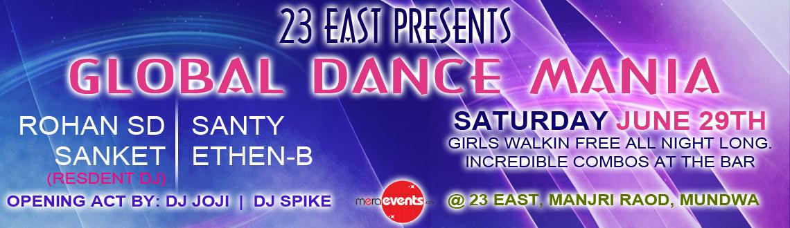 GLOBAL DANCE MANIA | 29th JUNE | @23 EAST (PUNE)