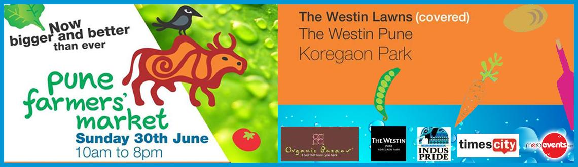 Book Online Tickets for Pune Farmer\'s Market on 30th June @ Wes, Pune. Experience the Pune Farmer\\\'s Market this 30th June 2013 at The Westin Pune Koregaon Park. This time its bigger and better!
