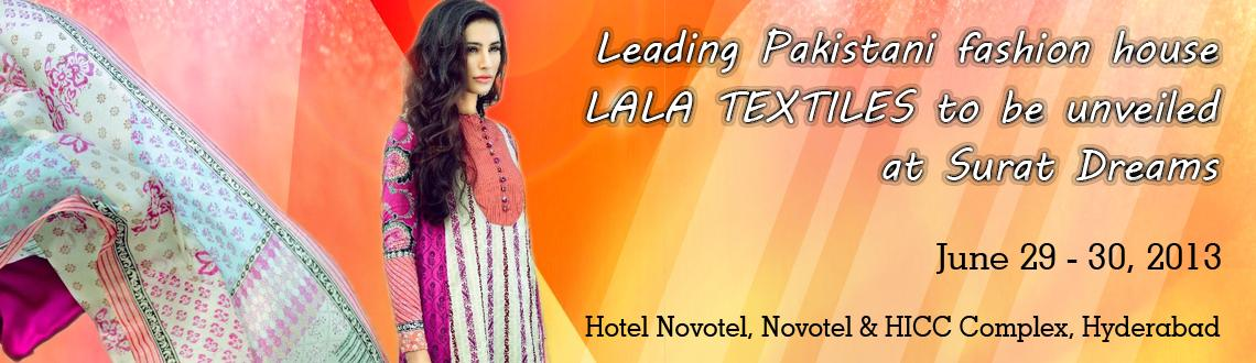 Book Online Tickets for Leading Pakistani fashion house, LALA TE, Hyderabad. For the first time in India, LALA TEXTILES showcases from prêt to couture brands