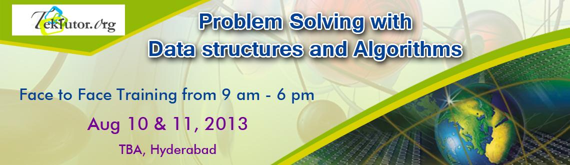 Book Online Tickets for Problem Solving - Data Structures and Al, Hyderabad. In Person (Face to Face) Training - Hyderabad