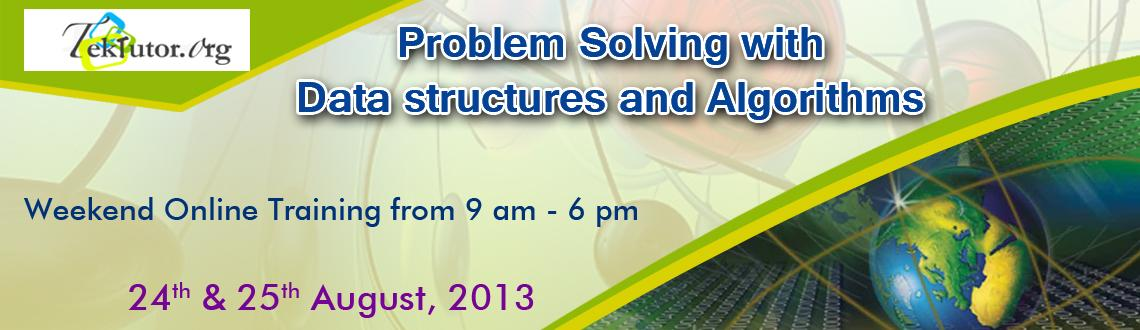 Book Online Tickets for Problem Solving - Data Structures and Al, . Online Training - Sat & Sunday 9am to 6PM