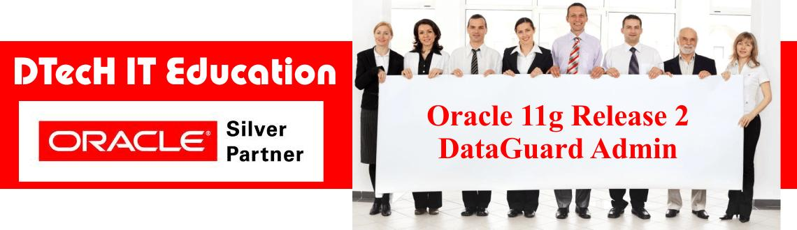 Book Online Tickets for Oracle 11g DataGuard Admin - Certificate, Bengaluru. Oracle 11g DataGuard Administration Certificate Course - 3Days Workshop