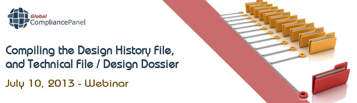 Compiling the Design History File, and Technical File / Design Dossier -  Webinar By GlobalCompliancePanel