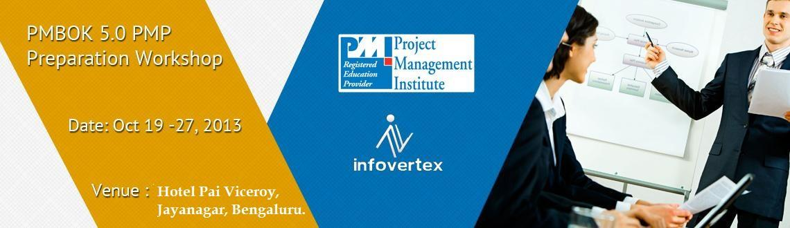 Book Online Tickets for PMBOK 5.0 PMP Preparation Workshop - Ben, Bengaluru. As PMI's Registered Education Provider, specialized in providing Project Management training to Individuals and corporates, Infovertex is not here to just make people certified in PMP, Instead we create an environment which will help individual