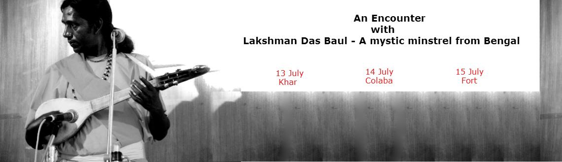 Book Online Tickets for An Encounter with Lakshman Das Baul-A my, Mumbai. The word \\\
