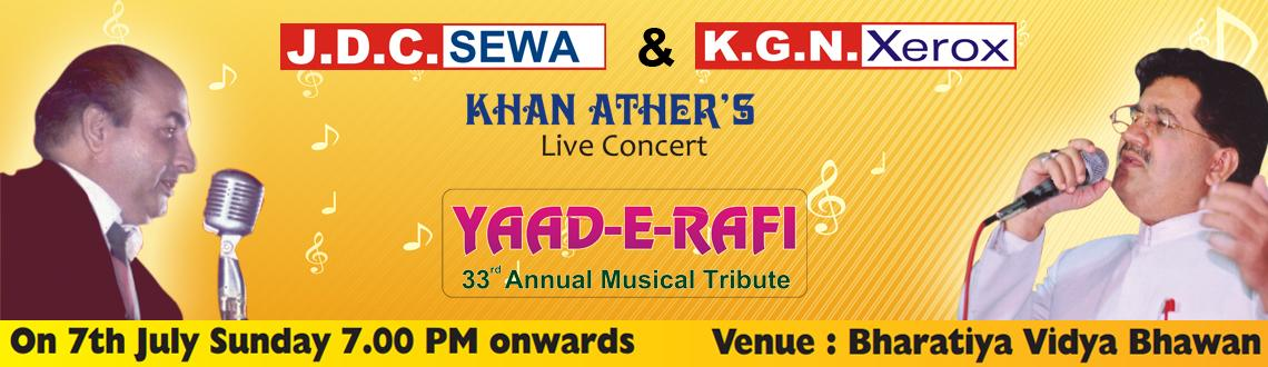 Book Online Tickets for Yaad-E-Rafi - 33rd Annual Musical Tribut, Hyderabad. The JAWAAN DIL Cultural Welfare Association is presenting in 33rd Annual Musical Tribute to Asia's Greatest Playback Singer Late Mohd. Rafi Sahab on 7th July 2013 at Bharati Bhavan, Basheer Bagh, King Kothi, Hyderabad.  Mr. Khan Ather a