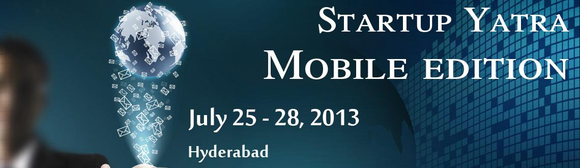 Book Online Tickets for Startup Yatra Mobile edition - Hyderabad, Hyderabad. 
