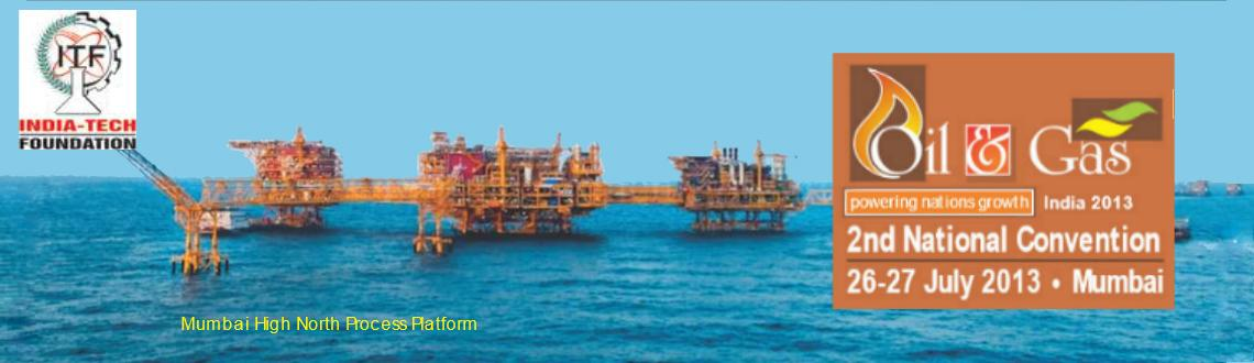 Book Online Tickets for 2nd National Convention- Oil & Gas India, Mumbai. 