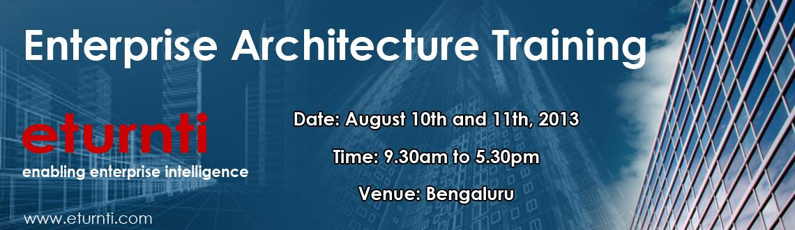 Book Online Tickets for Enterprise Architecture Training, Bengaluru. Overview:
