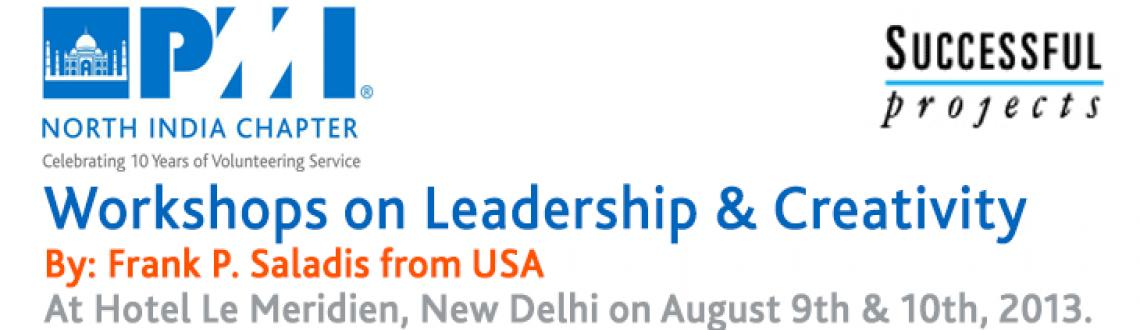 Book Online Tickets for PMINIC | Leadership & Creativity Worksho, NewDelhi. PMI North India Chapter in collaboration with Successful Projects - India is offering a unique and innovative 2 day workshop on Leadership & Creativity on August 9th & 10th, 2013 at Hotel Le Meridien, New Delhi. 			  We are bringing in world-