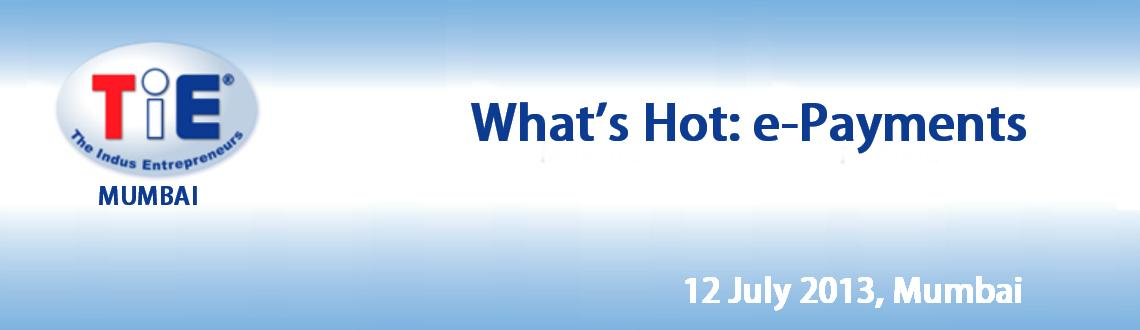 What\'s Hot: e-Payments