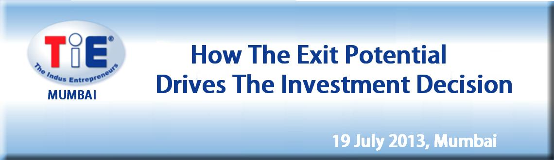 How The Exit Potential Drives The Investment Decision