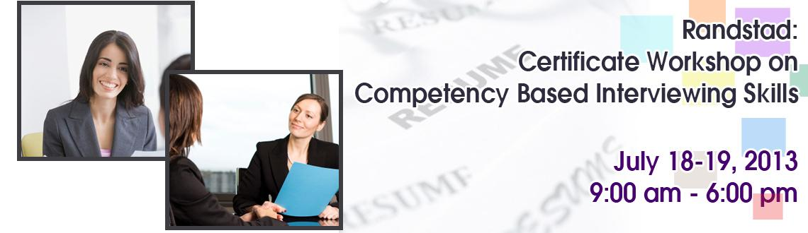 Randstad: Certificate Workshop on Competency Based Interviewing Skills