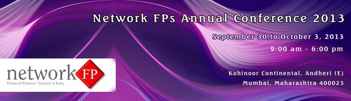 Book Online Tickets for Network FPs Annual Conference 2013, Mumbai. We are glad to announce the 3rd edition of MEGA event for financial planners - Network FP Annual Conference 2013 on October 1 & 2 in Mumbai along with Live Webcast Centres in North (Delhi), East (Kolkata) & South (Bangalor
