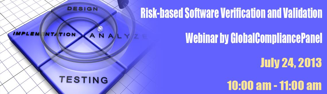 Risk-based Software Verification and Validation - Webinar by GlobalCompliancePanel