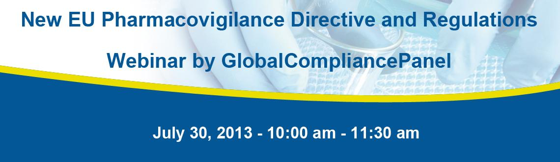 New EU Pharmacovigilance Directive and Regulations  - Webinar by GlobalCompliancePanel