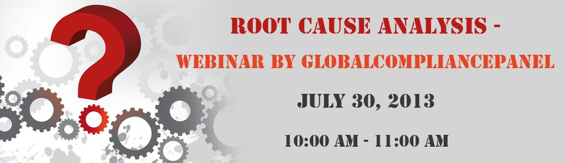 Root Cause Analysis - Webinar by GlobalCompliancePanel
