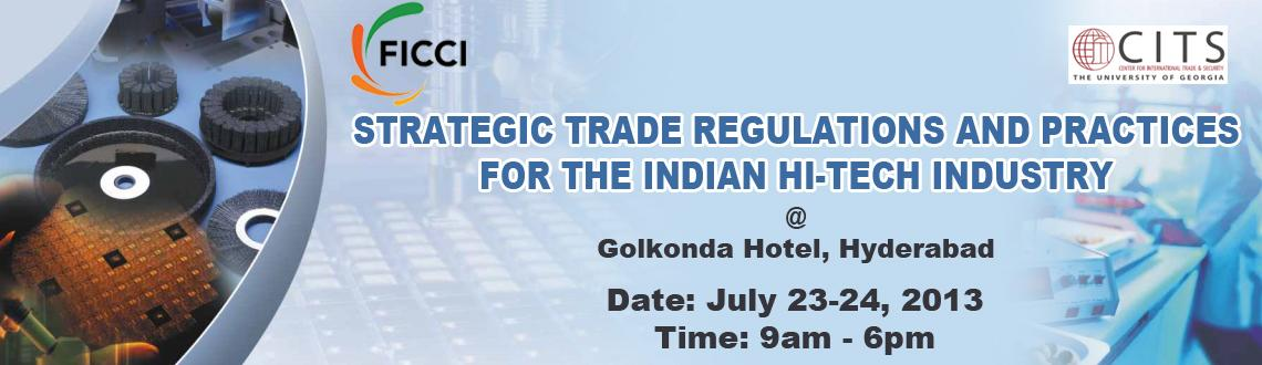Book Online Tickets for Strategic Trade Regulations And Practice, Hyderabad. Strategic Trade Regulations And Practices For The Indian Hi-Tech Industry