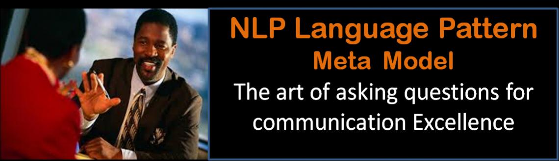 Book Online Tickets for NLP Language Pattern - Meta Model, Chennai. \\\