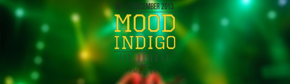 Book Online Tickets for Mood Indigo 2013, Mumbai.        Mood Indigo, popularly known as MoodI or MI, is the annual cultural festival of the Indian Institute of Technology Bombay. It is a four-day long event held towards the end of December every year. Its last edition witnessed a footf