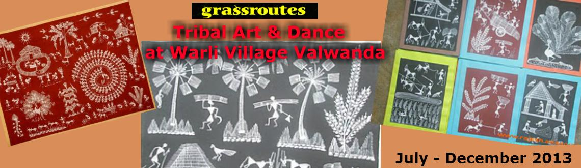 Book Online Tickets for Tribal Art  Dance at Warli Village, Mumbai.       Tribal Art & Dance @ Warli Village Valwanda    Grassroutes' journeys are responsible holidays in India's villages where-in the local village communities welcome you to partake in their life. True esse