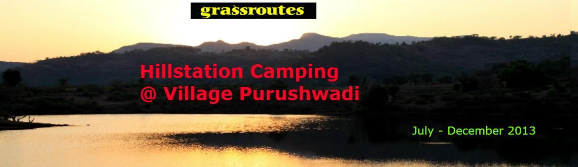 Book Online Tickets for Hillstation Camping, Mumbai.       Hillstation Camping    Grassroutes' journeys are responsible holidays in India's villages where-in the local village communities welcome you to partake in their life. True essence of India; the richness o