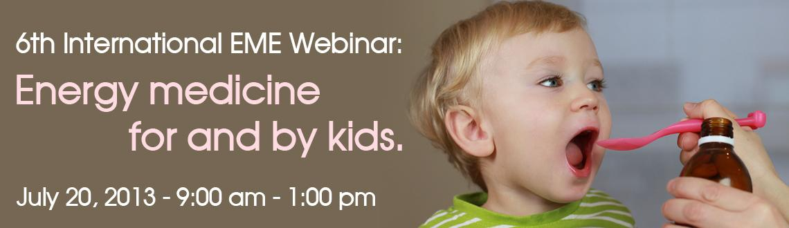 Book Online Tickets for 6th International EME Webinar: Energy me, . Saturday, 20th July, 2013.