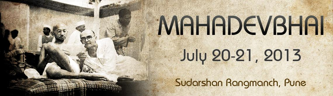 MAHADEVBHAI - A Play on 20th July