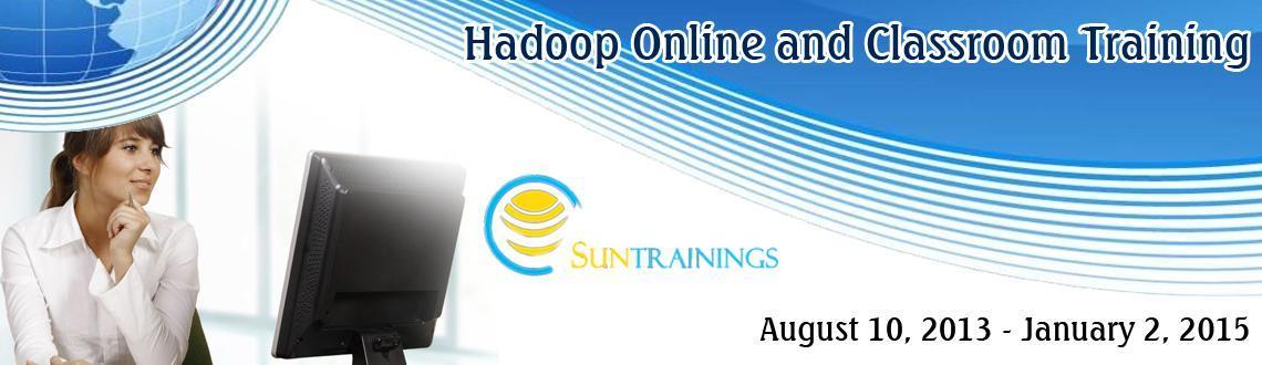 Book Online Tickets for Hadoop Corporate Training In Hyderabad @, Hyderabad. Course Name : Hadoop Online Training Phone:+91 9642434362 Email:contact@suntrainings.com