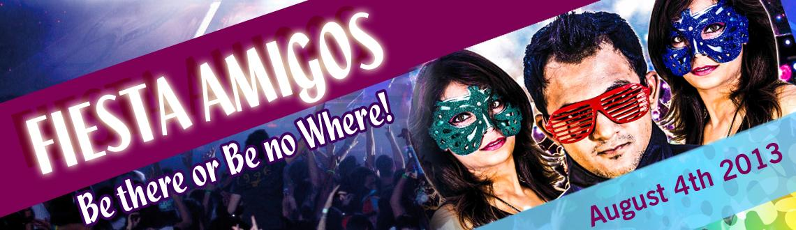 Book Online Tickets for FIESTA AMIGOS on 4th Aug , Pune. XTACY ENTERTAINMENT Presents FIESTA AMIGOS on 4th Aug 2013.