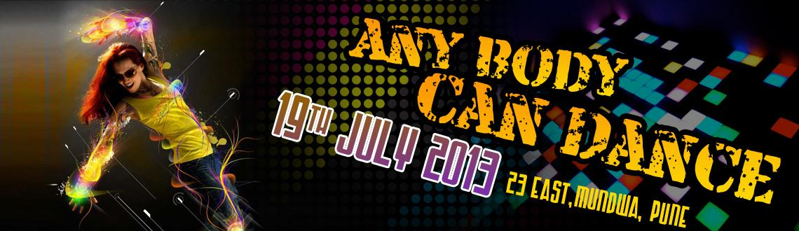 Any Body Can Dance on 19th July @ 23 East