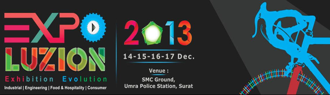 Book Online Tickets for Expoluzion Expo 2013, Surat.  Why Expoluzion? What better place to build new partnerships and raise the profile of your Company than at a milestone conference, gathering more than 4000 professionals from all over India  Gain visibility in the international market by reaching
