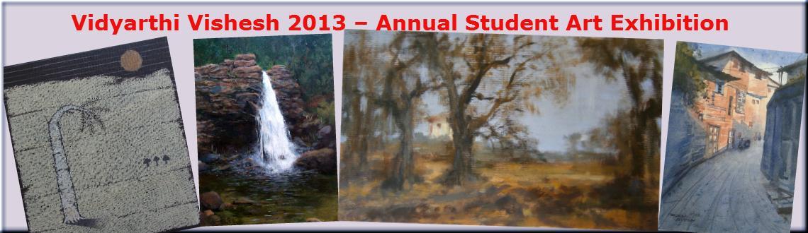 Vidyarthi Vishesh 2013 – Annual Student Art Exhibition