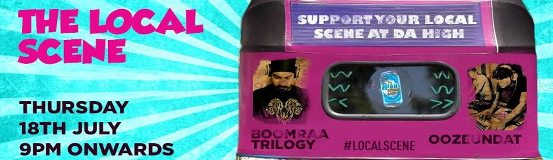 The High Presents The Local Scene Feat. Boomraa Trilogy + Oozeundat