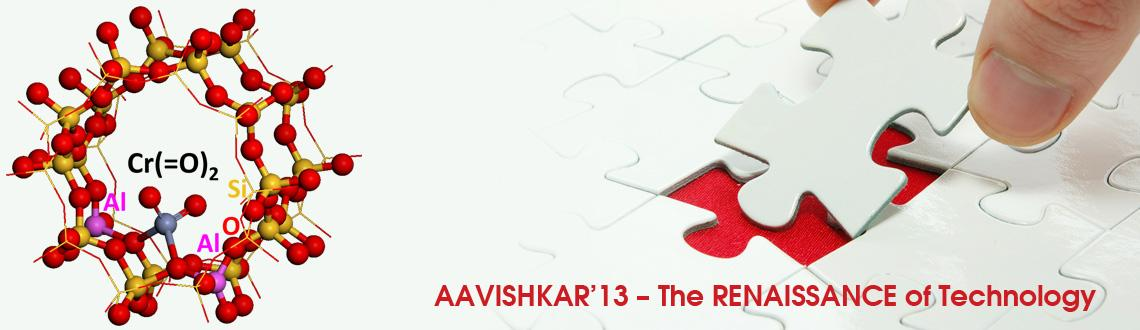 Book Online Tickets for AAVISHKAR'13 – The RENAISS, Chandigarh. AAVISHKAR is the National level Techno-Management Fest of Panjab University, Chandigarh. It provides a platform to the students from various disciplines- Sciences, Engineering, Management, etc. for showcasing their innovative ideas and initiatives by