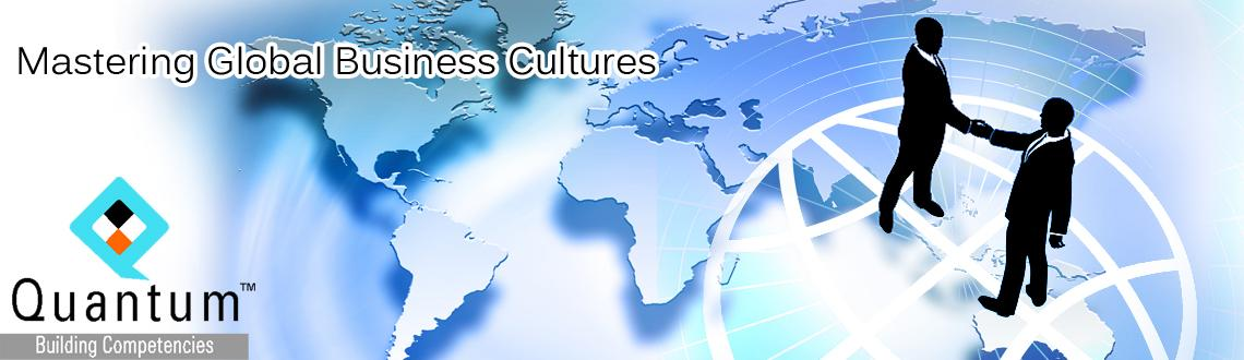 Mastering Global Business Cultures