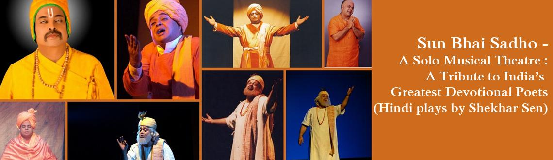 Book Online Tickets for Sun Bhai Sadho - A Solo Musical Theatre , NewDelhi.  