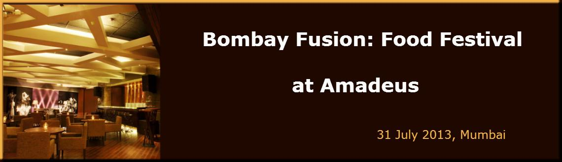Book Online Tickets for Bombay Fusion: Food Festival at Amadeus, Mumbai.    Bombay Fusion: Food Festival at Amadeus      Mumbai's culinary plate can never be too full. And when four young Mumbaikars decide to host a one-day food festiva