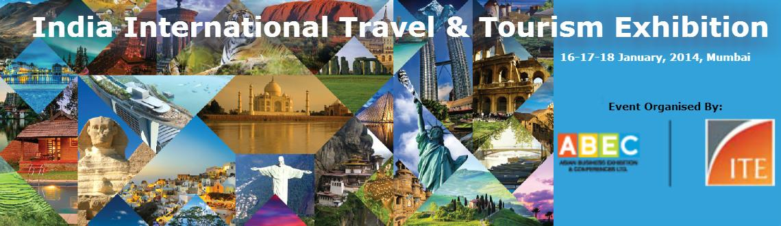 Indias Largest Tourism Fiar , Travel and Tourism Exhibition 2014,Trade Shows for Travel and Tourism,Indian Travel Trade Expo, Travel and Tourism Trade