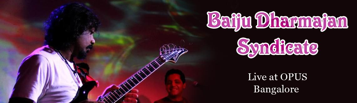 Book Online Tickets for Baiju Dharmajan Syndicate Live at OPUS, , Bengaluru. The Great Indian Guitar Trip begins with one full blooded Carnatic rock gig by Baiju Dharmajan Syndicate.- New songs from Baiju Dharmajan\\\'s upcoming album- The Crossover long winding carnatic guitar laden songs - A few old motherjane classics