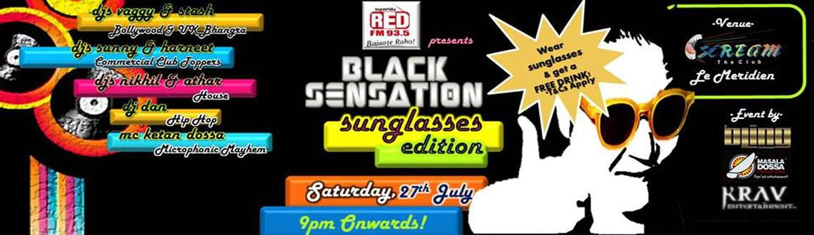 Book Online Tickets for Black Sensation on 27th July @ Scream, Pune. Dj Stash & Dj Veggy presents Black Sensation Sunglasses Edition on 27th July @ Scream.