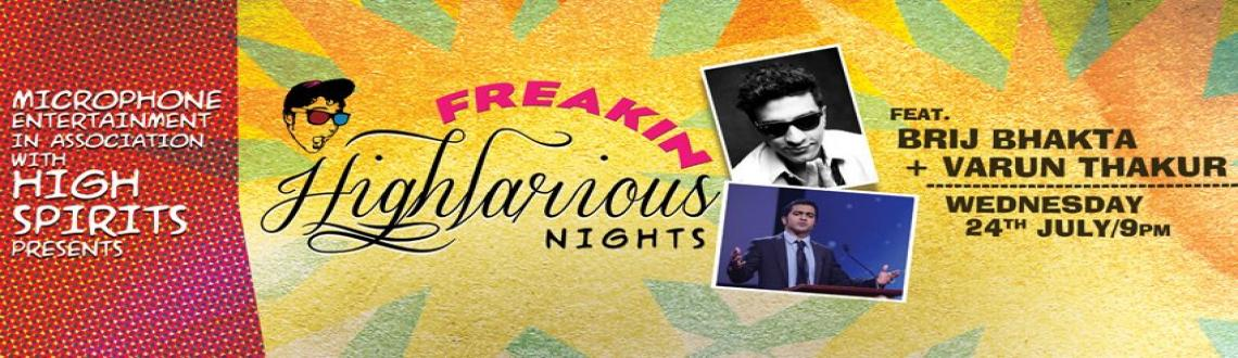 Book Online Tickets for Freakin Highlarious presents Brij Bhakta, Pune. Your local dose of giggles is back! 2 brand new acts for to chase those mid week blues away!  Hosted by Daniel Fernandes  Brij Bhakta - Brij forayed into comedy 10 years ago while he was in  America. Upon returning to India he could not let go of the