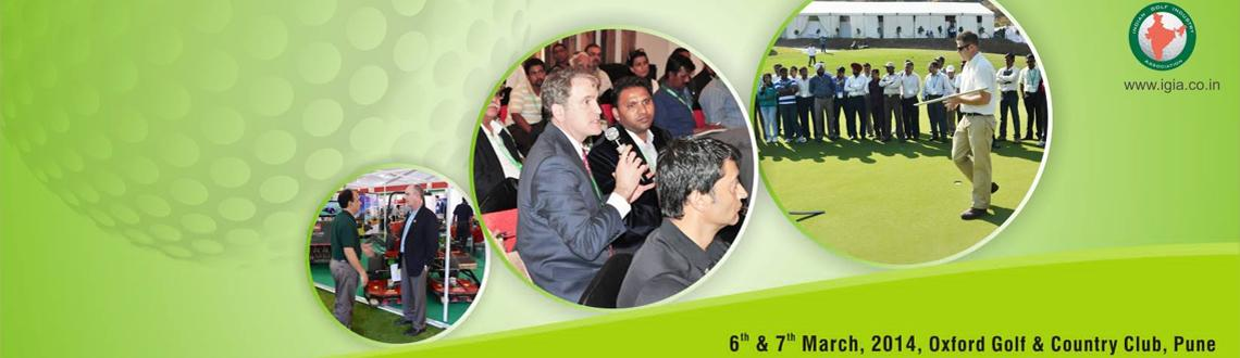 Book Online Tickets for India Golf Expo-2014, Pune.    India Golf Expo 2013    Where Golf Makes Business Sense      The India Golf Expo 2014 is the third edition of the  first-of-its-kind Golf industry trade show. The expo focuses on the  rapidly growing potential of the huge opport
