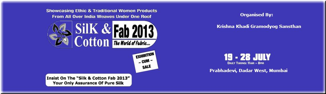 Book Online Tickets for Silk & Cotton Fab 2013, Mumbai.