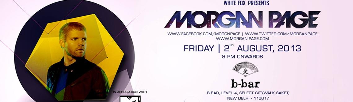 White Fox presents MORGAN PAGE @BBar Delhi