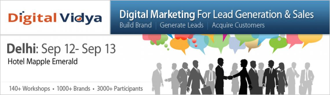 Book Online Tickets for Digital Marketing for Lead Generation & , NewDelhi.     Workshop Overview  The paradigm of Lead Generation & converting it into Sales is  changing in the digital media. With a host of platforms & tools, new  methods of lead generation have evolved which are cheaper and better.  This