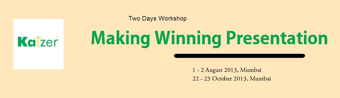Book Online Tickets for Making Winning Presentation, Mumbai. 